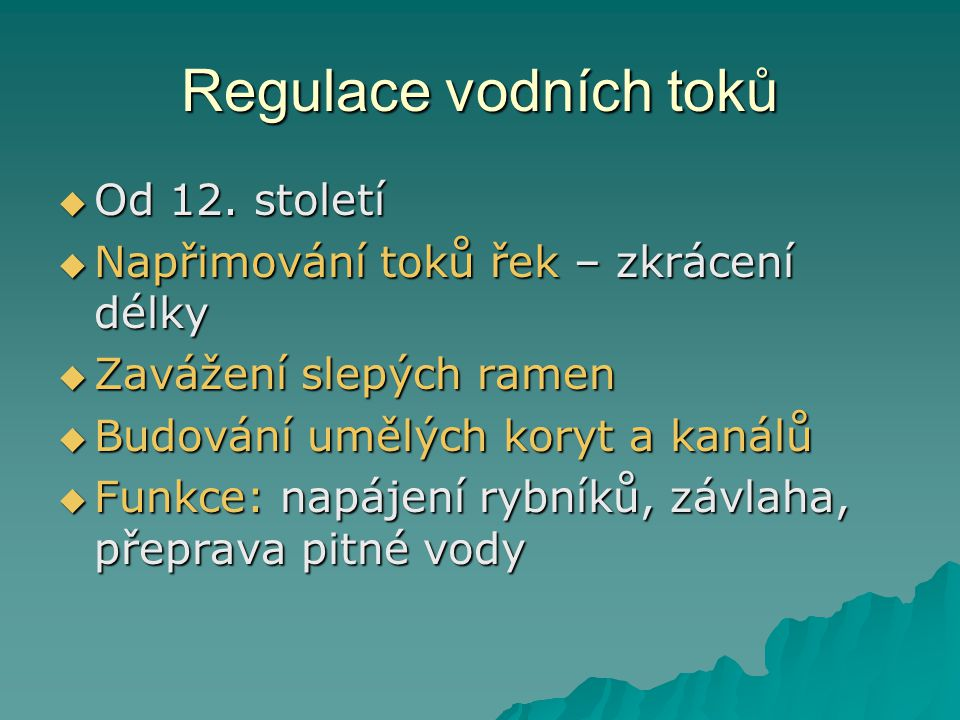 Regulace vodních toků Od 12. století
