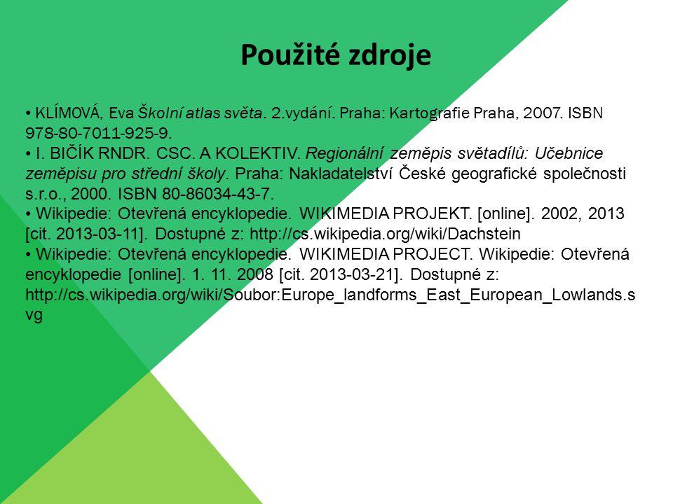 Použité zdroje KLÍMOVÁ, Eva Školní atlas světa. 2.vydání. Praha: Kartografie Praha, 2007. ISBN 978-80-7011-925-9.