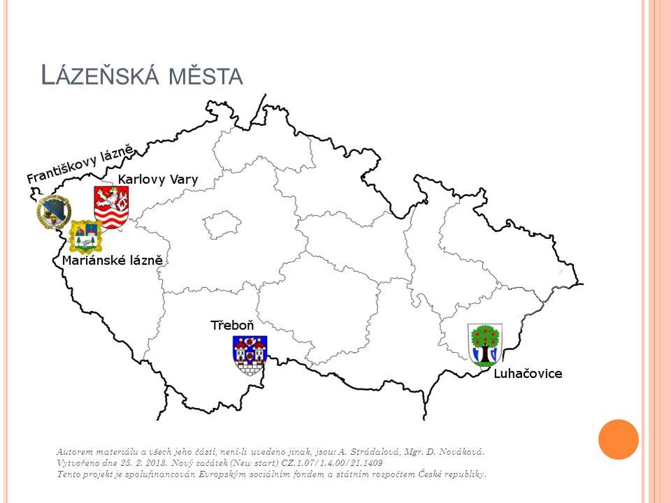 Lázeňská města Autorem materiálu a všech jeho částí, není-li uvedeno jinak, jsou: A. Strádalová, Mgr. D. Nováková.