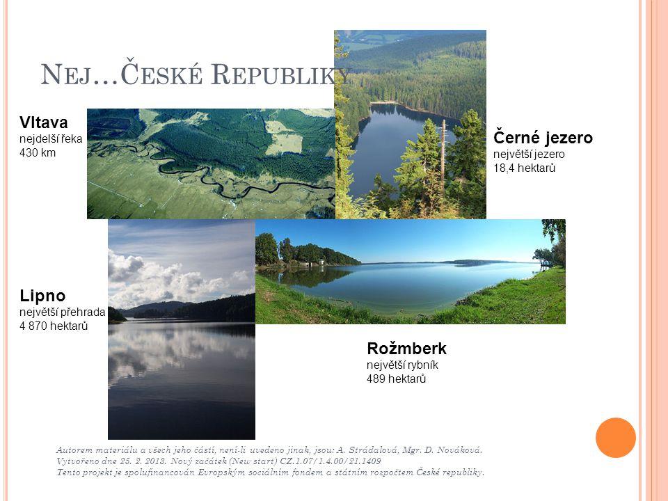 Nej…České Republiky Vltava Černé jezero Lipno Rožmberk nejdelší řeka