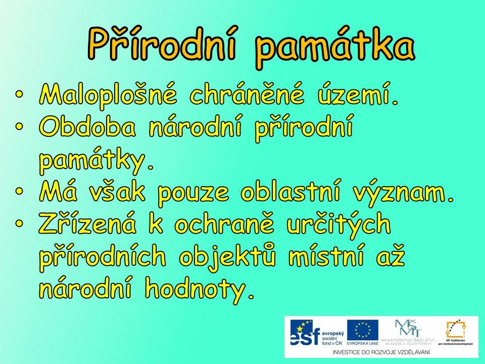 Přírodní památka Maloplošné chráněné území.