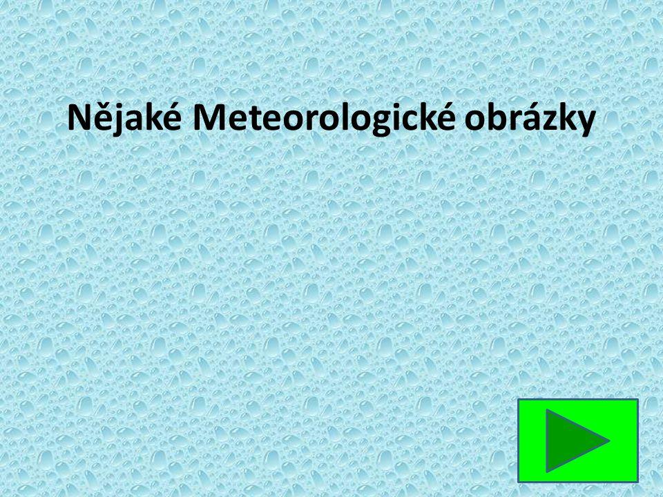 Nějaké Meteorologické obrázky