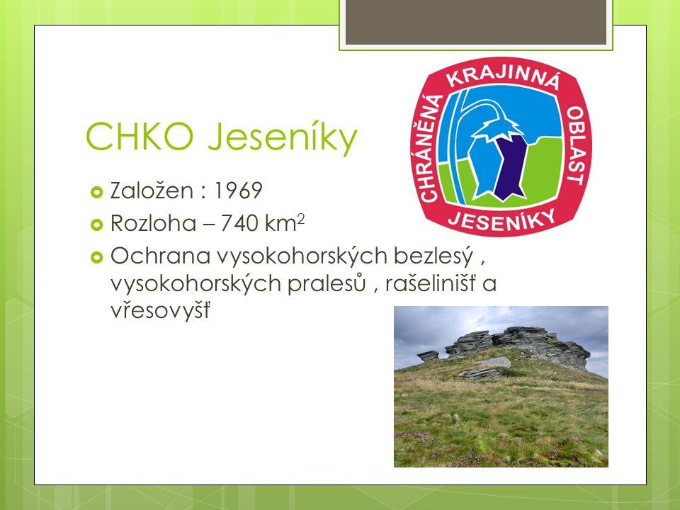 CHKO Jeseníky Založen : 1969 Rozloha – 740 km2