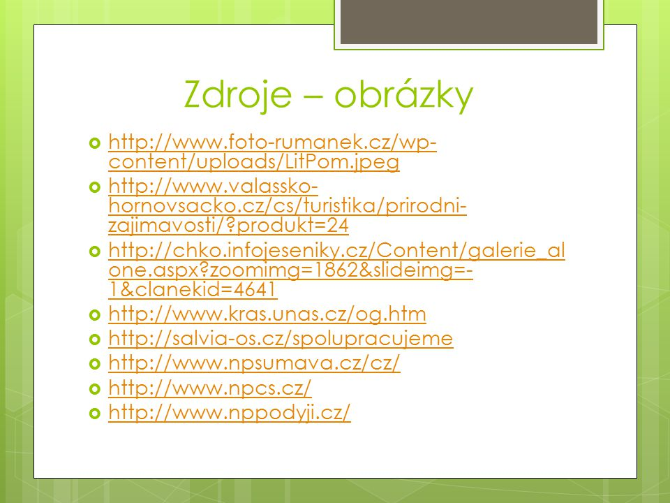 Zdroje – obrázky http://www.foto-rumanek.cz/wp-content/uploads/LitPom.jpeg.