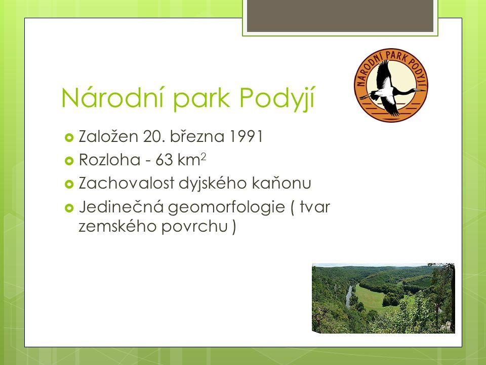 Národní park Podyjí Založen 20. března 1991 Rozloha - 63 km2