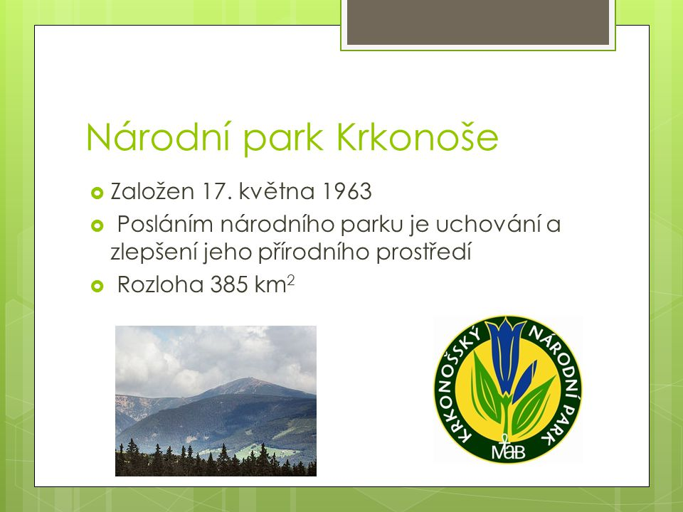 Národní park Krkonoše Založen 17. května 1963