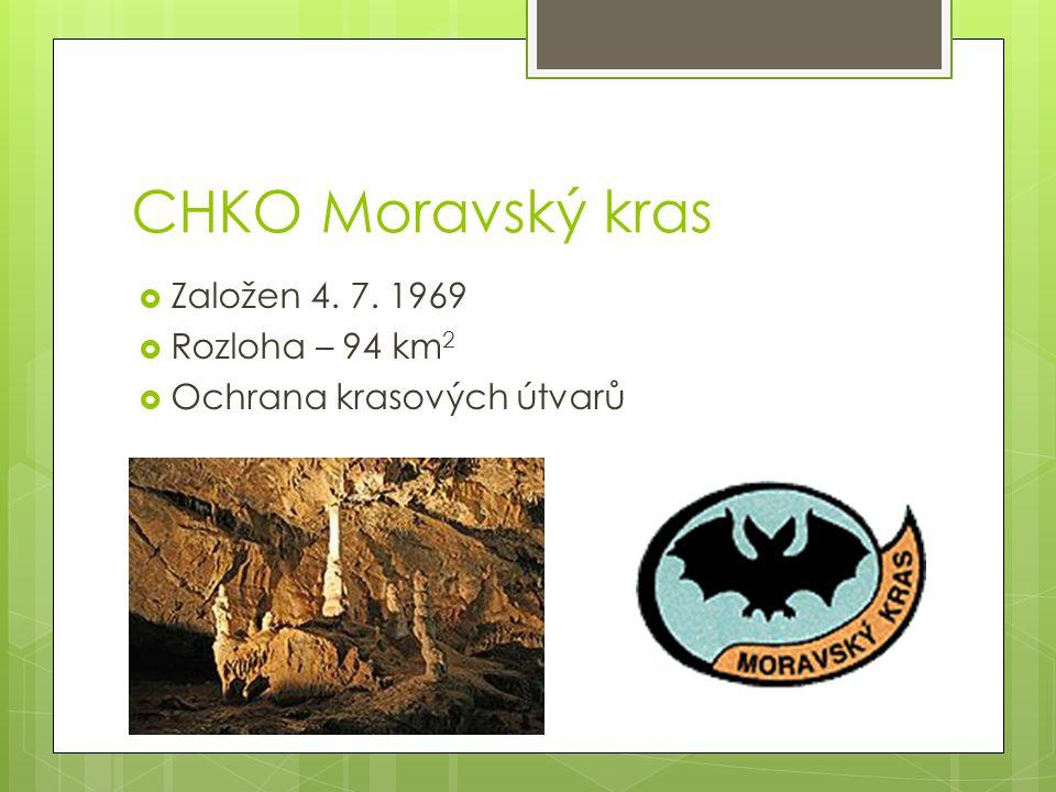 CHKO Moravský kras Založen 4. 7. 1969 Rozloha – 94 km2