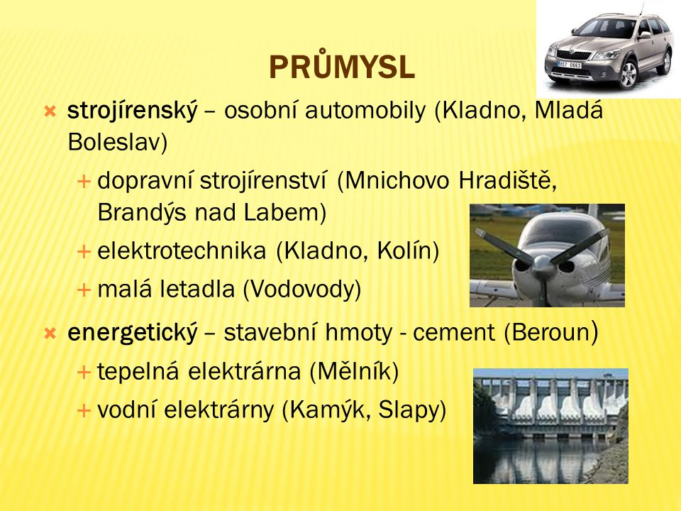 Průmysl strojírenský – osobní automobily (Kladno, Mladá Boleslav)
