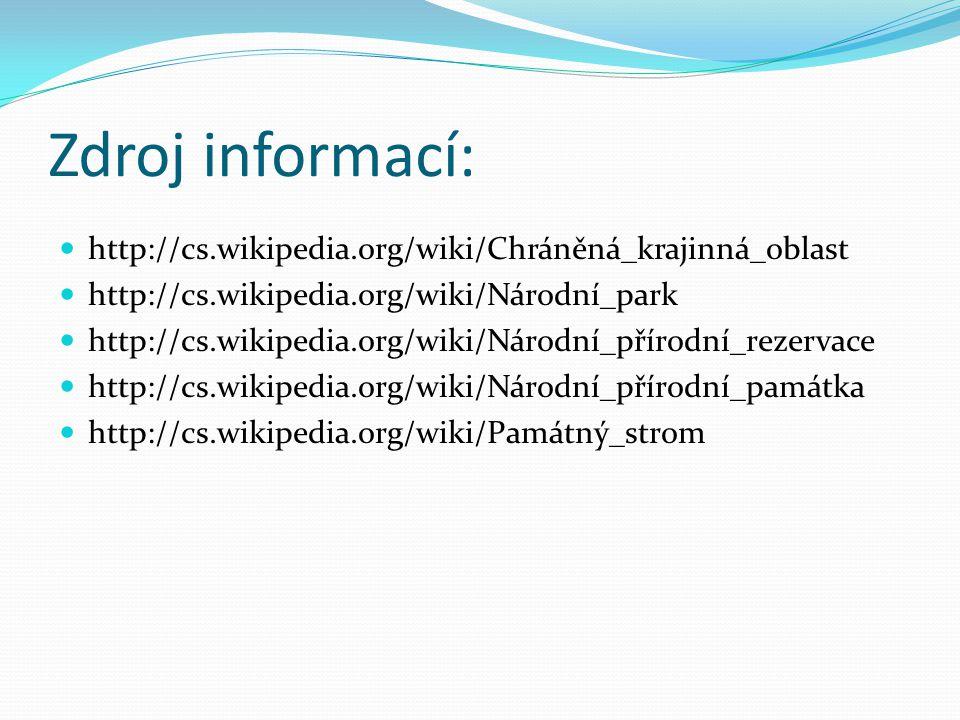 Zdroj informací: http://cs.wikipedia.org/wiki/Chráněná_krajinná_oblast