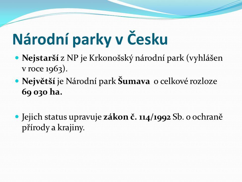 Národní parky v Česku Nejstarší z NP je Krkonošský národní park (vyhlášen v roce 1963).