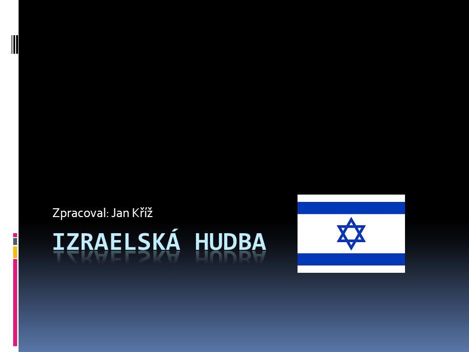 Zpracoval: Jan Kříž Izraelská hudba