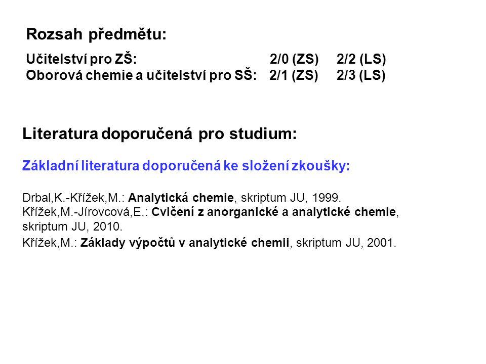 Rozsah předmětu: Učitelství pro ZŠ: 2/0 (ZS) 2/2 (LS)