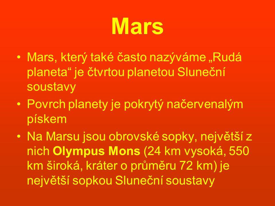 """Mars Mars, který také často nazýváme """"Rudá planeta je čtvrtou planetou Sluneční soustavy. Povrch planety je pokrytý načervenalým pískem."""