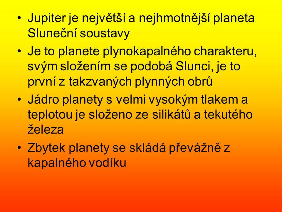 Jupiter je největší a nejhmotnější planeta Sluneční soustavy