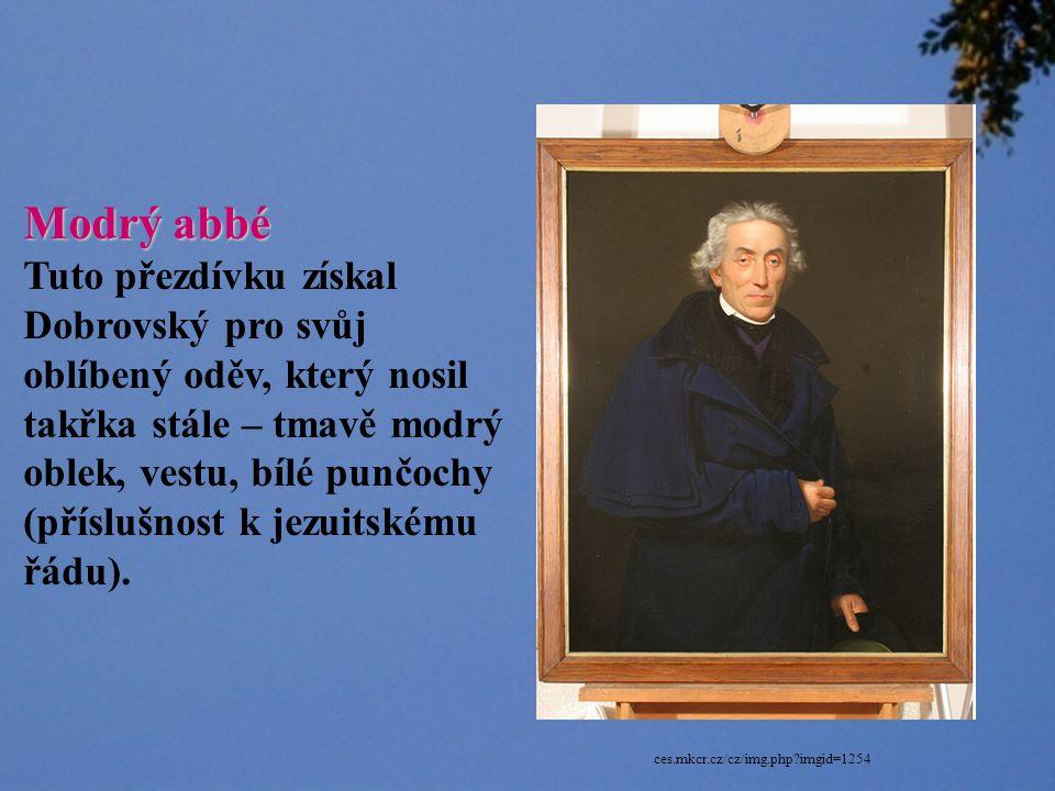 Modrý abbé Tuto přezdívku získal Dobrovský pro svůj