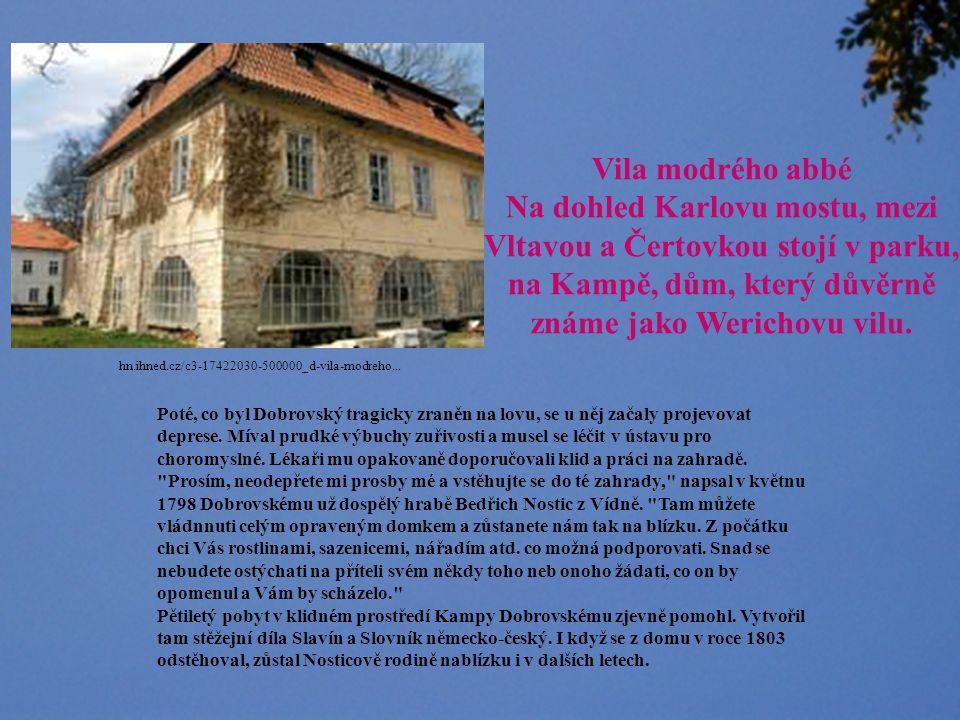 Vila modrého abbé Na dohled Karlovu mostu, mezi Vltavou a Čertovkou stojí v parku, na Kampě, dům, který důvěrně známe jako Werichovu vilu.