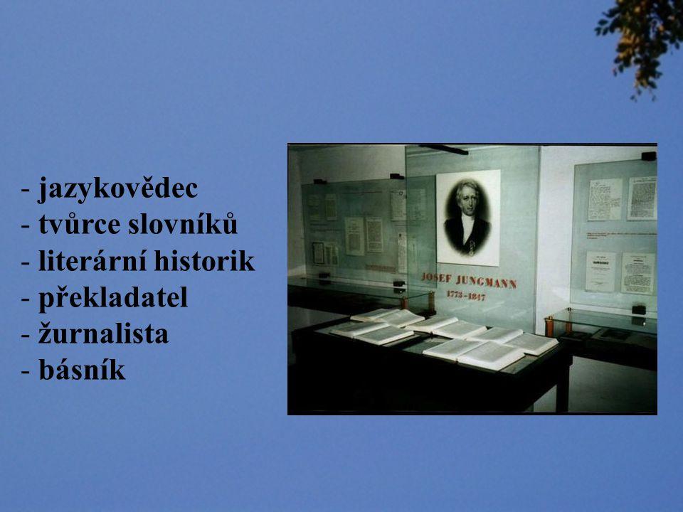 jazykovědec tvůrce slovníků literární historik překladatel žurnalista básník