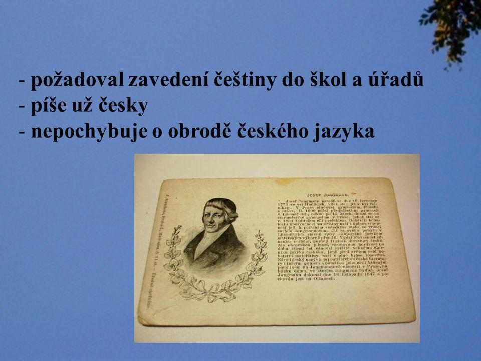 požadoval zavedení češtiny do škol a úřadů