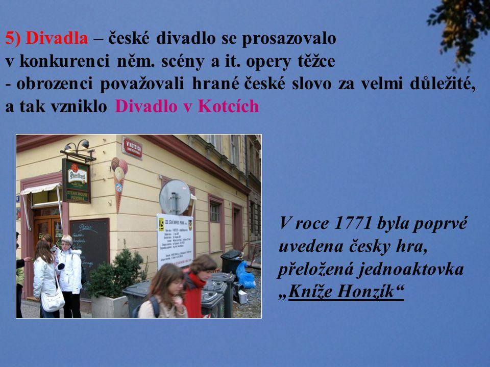 5) Divadla – české divadlo se prosazovalo