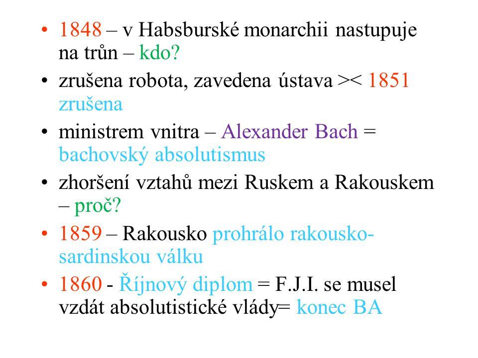 1848 – v Habsburské monarchii nastupuje na trůn – kdo