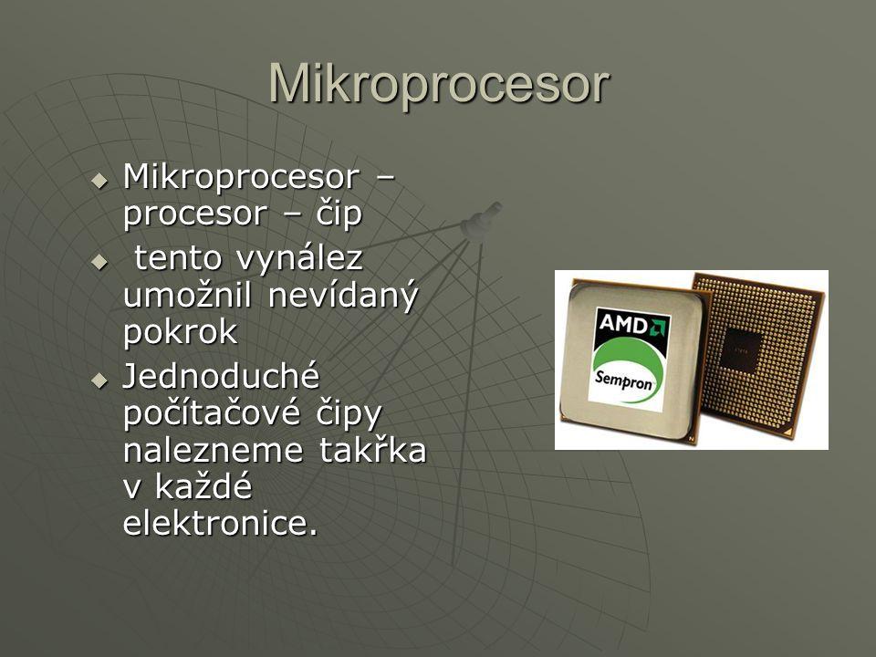 Mikroprocesor Mikroprocesor – procesor – čip