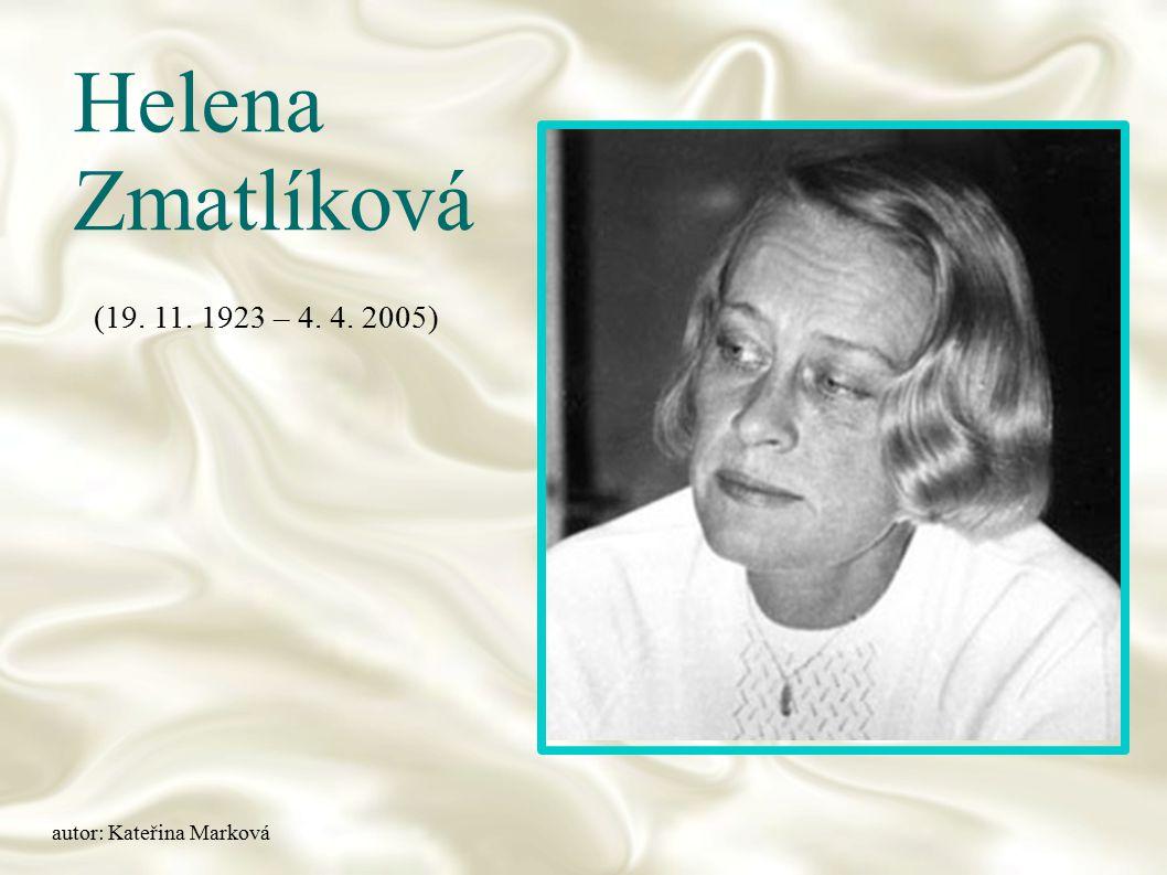 Helena Zmatlíková (19. 11. 1923 – 4. 4. 2005) autor: Kateřina Marková