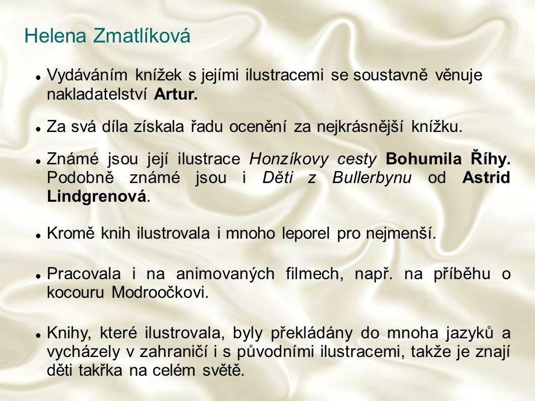 Helena Zmatlíková Vydáváním knížek s jejími ilustracemi se soustavně věnuje nakladatelství Artur.