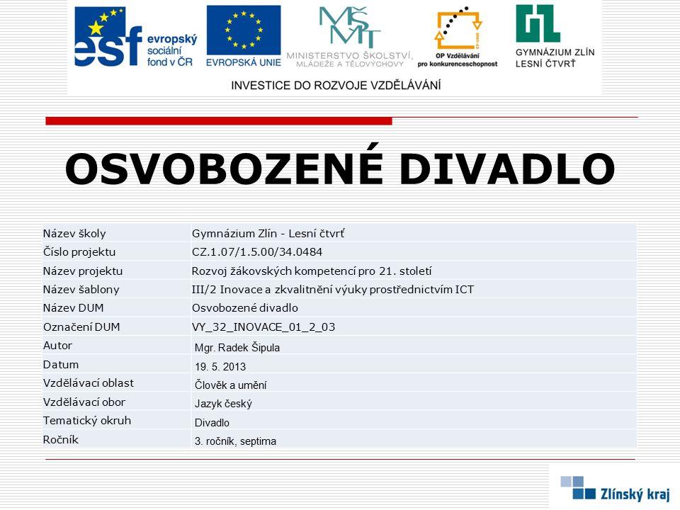 OSVOBOZENÉ DIVADLO Název školy Gymnázium Zlín - Lesní čtvrť