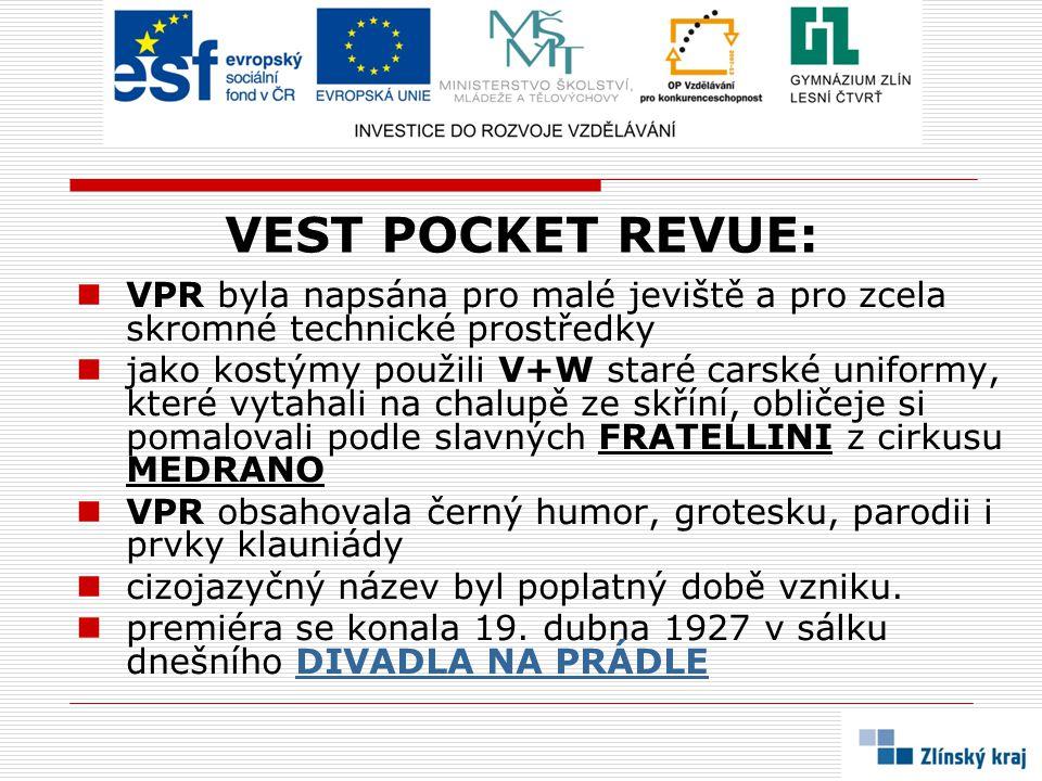 VEST POCKET REVUE: VPR byla napsána pro malé jeviště a pro zcela skromné technické prostředky.