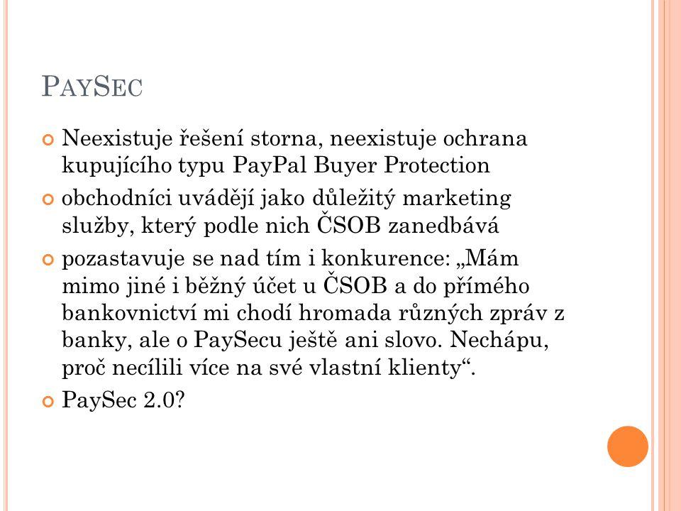 PaySec Neexistuje řešení storna, neexistuje ochrana kupujícího typu PayPal Buyer Protection.