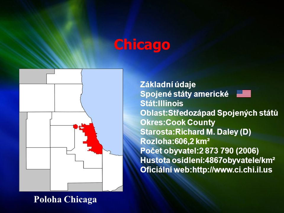 Chicago Poloha Chicaga Základní údaje Spojené státy americké