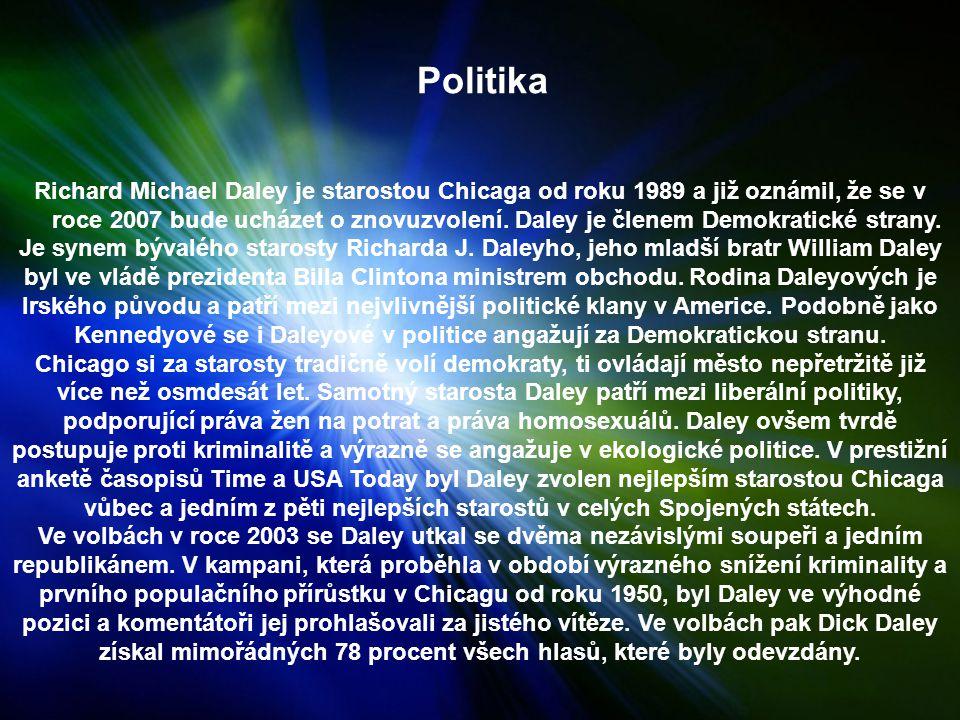 Politika Richard Michael Daley je starostou Chicaga od roku 1989 a již oznámil, že se v.