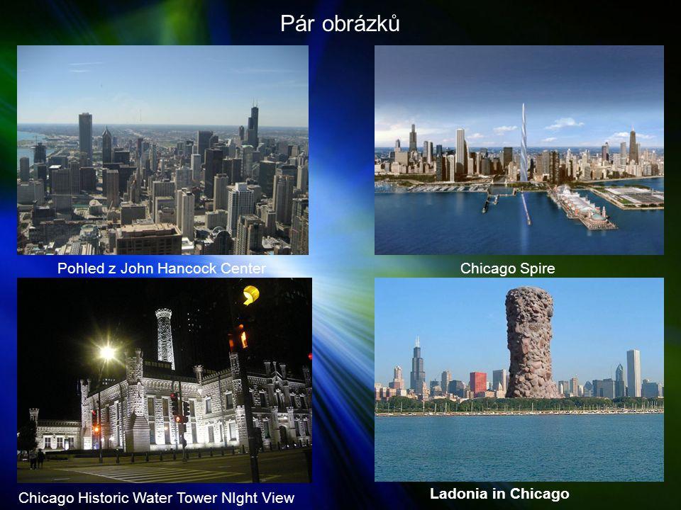 Pár obrázků Pohled z John Hancock Center Chicago Spire