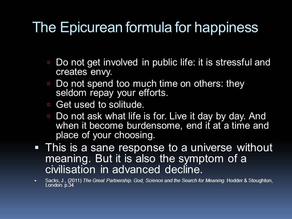 The Epicurean formula for happiness