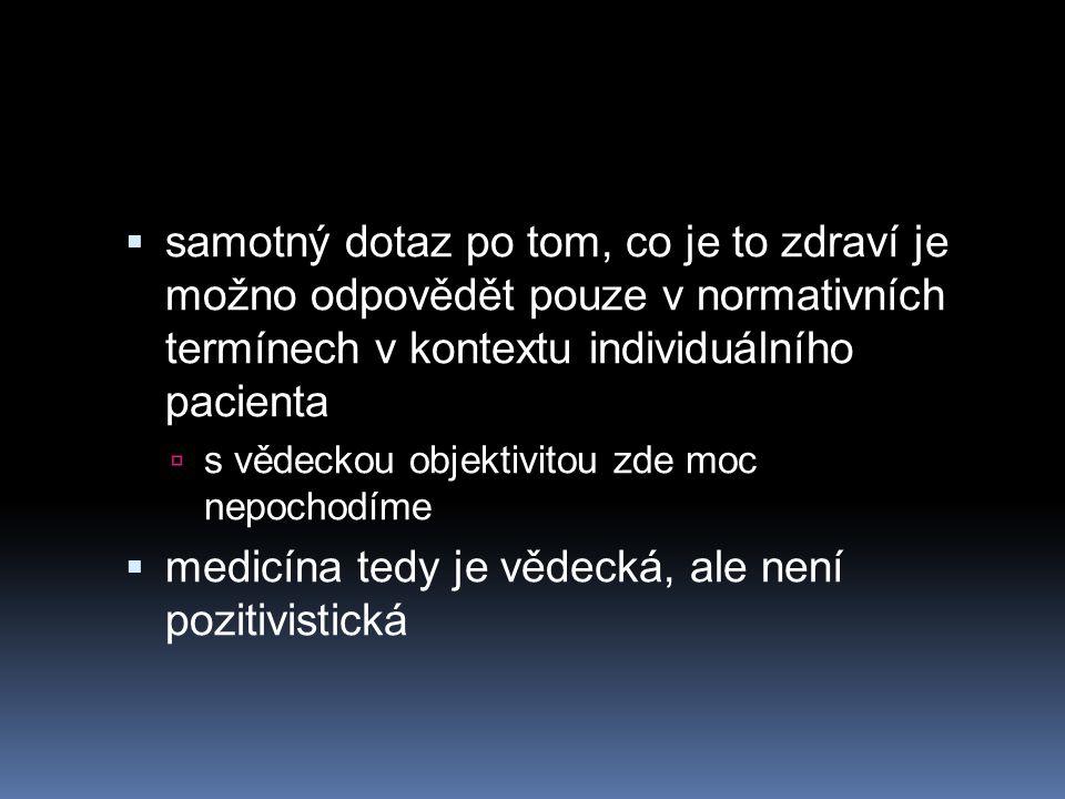 medicína tedy je vědecká, ale není pozitivistická