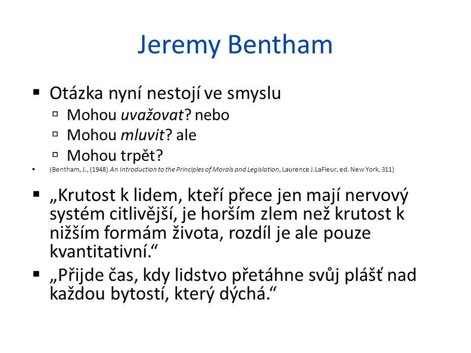 Jeremy Bentham Otázka nyní nestojí ve smyslu