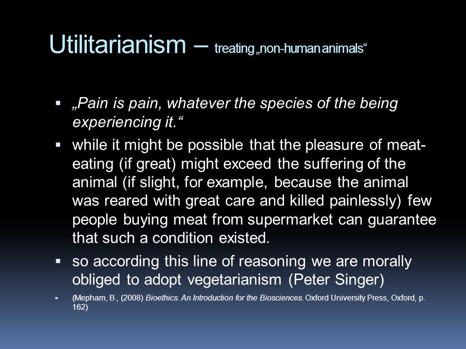 "Utilitarianism – treating ""non-human animals"