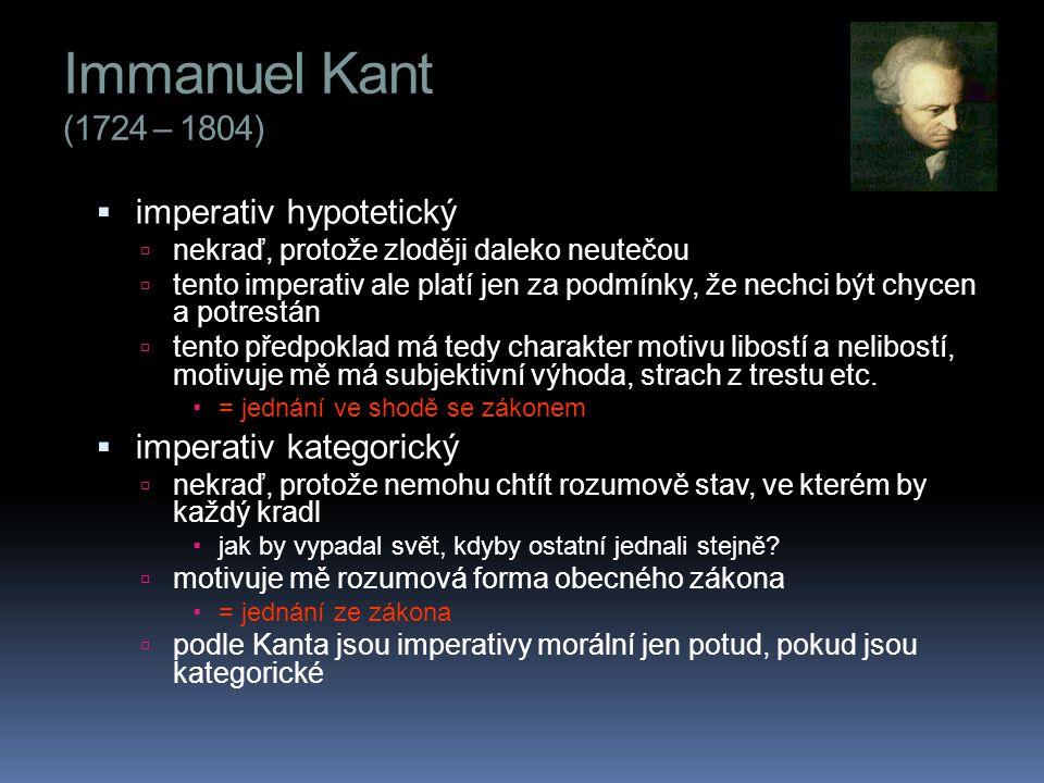 Immanuel Kant (1724 – 1804) imperativ hypotetický