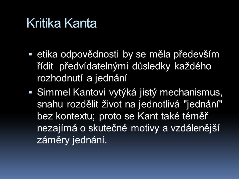 Kritika Kanta etika odpovědnosti by se měla především řídit předvídatelnými důsledky každého rozhodnutí a jednání.