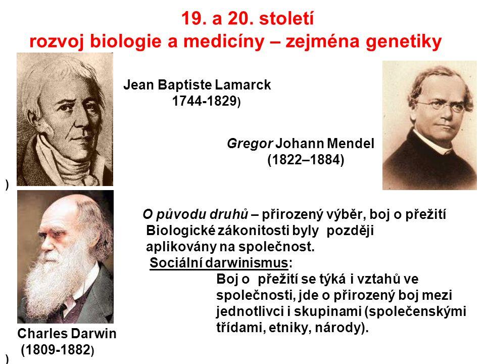 19. a 20. století rozvoj biologie a medicíny – zejména genetiky