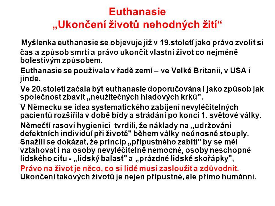 """Euthanasie """"Ukončení životů nehodných žití"""