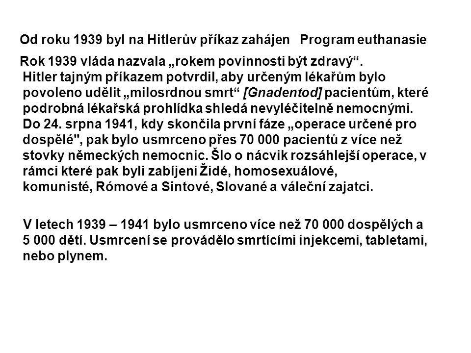 Od roku 1939 byl na Hitlerův příkaz zahájen Program euthanasie