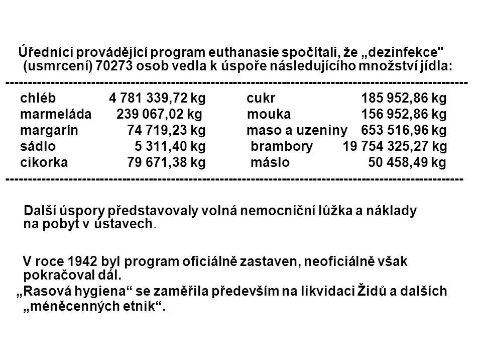 """Úředníci provádějící program euthanasie spočítali, že """"dezinfekce (usmrcení) 70273 osob vedla k úspoře následujícího množství jídla:"""