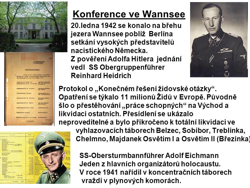 Konference ve Wannsee 20.ledna 1942 se konalo na břehu jezera Wannsee poblíž Berlína setkání vysokých představitelů nacistického Německa.