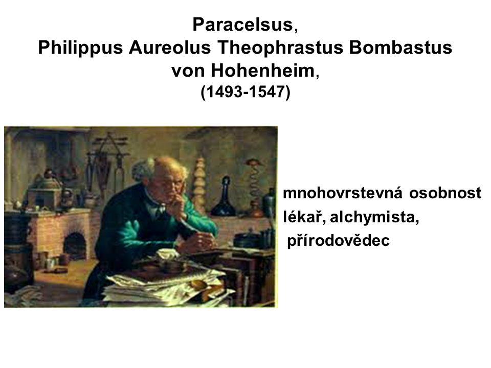 Paracelsus, Philippus Aureolus Theophrastus Bombastus von Hohenheim, (1493-1547)