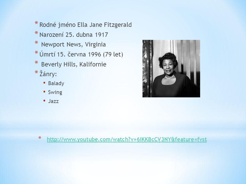 Rodné jméno Ella Jane Fitzgerald Narození 25. dubna 1917