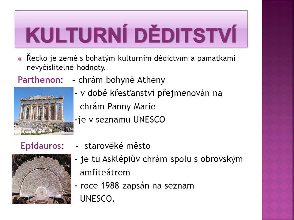 KULTURNÍ DĚDITSTVÍ Parthenon: – chrám bohyně Athény