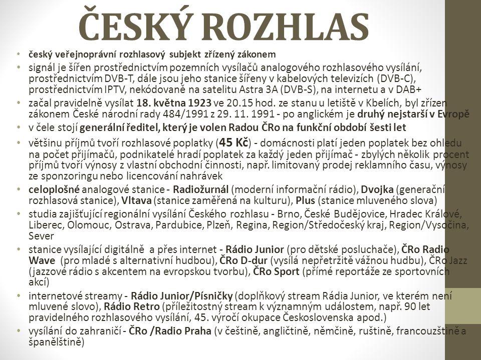 ČESKÝ ROZHLAS český veřejnoprávní rozhlasový subjekt zřízený zákonem.