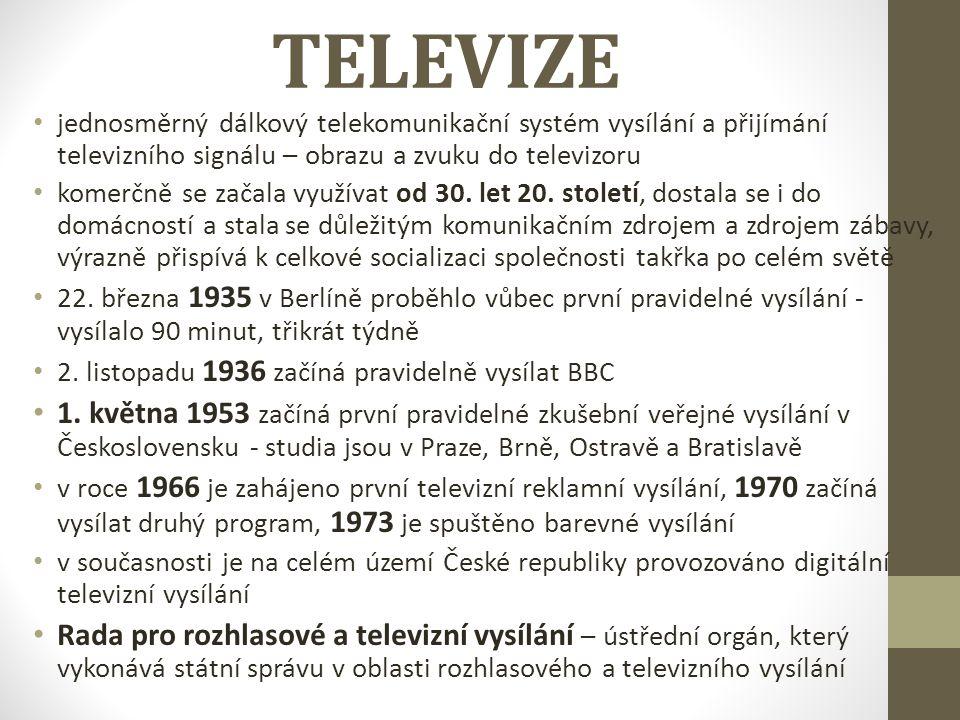 TELEVIZE jednosměrný dálkový telekomunikační systém vysílání a přijímání televizního signálu – obrazu a zvuku do televizoru.