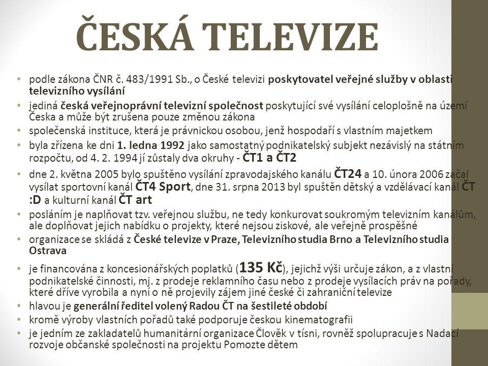 ČESKÁ TELEVIZE podle zákona ČNR č. 483/1991 Sb., o České televizi poskytovatel veřejné služby v oblasti televizního vysílání.